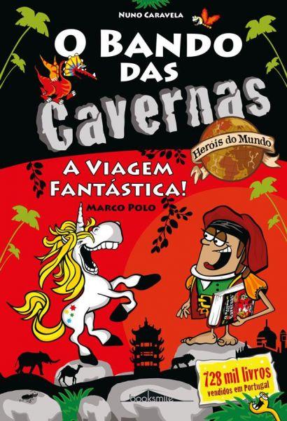 O Bando das Cavernas Heróis do Mundo 7: A Viagem Fantástica!